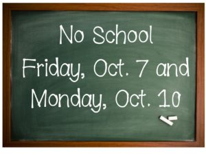 No School Announcement Oct. 7 AND Oct. 10